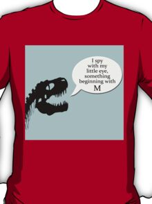 Dino's last words T-Shirt