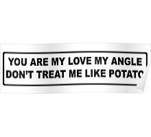 You Are My Love My Angle, Don't Treat Me Like Potato Poster