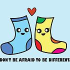 Don't be afraid to be different. by Lauramazing