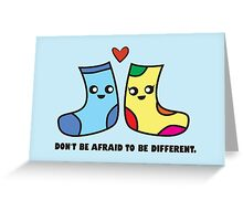 Don't be afraid to be different. Greeting Card