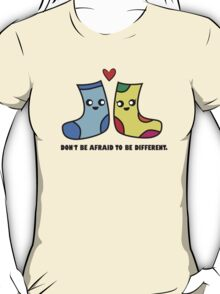 Don't be afraid to be different. T-Shirt