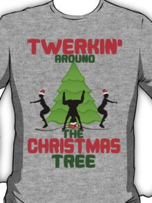 Twerk'n around the Christmas tree T-Shirt