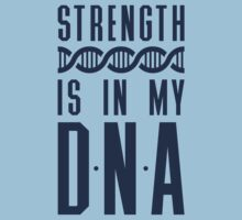 Strength Is In My DNA by Look Human