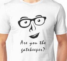 Gatekeeper? Unisex T-Shirt