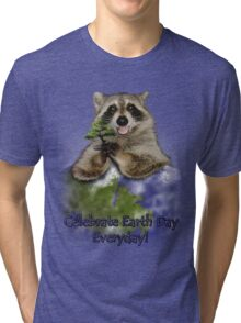 Celebrate Earth Day Everyday Raccoon Tri-blend T-Shirt