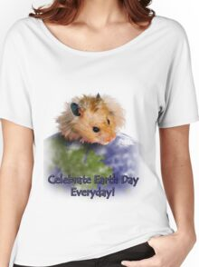Celebrate Earth Day Everyday Hamster Women's Relaxed Fit T-Shirt