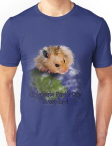 Celebrate Earth Day Everyday Hamster Unisex T-Shirt