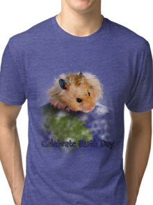 Celebrate Earth Day Hamster Tri-blend T-Shirt