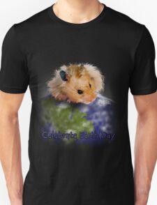 Celebrate Earth Day Hamster Unisex T-Shirt