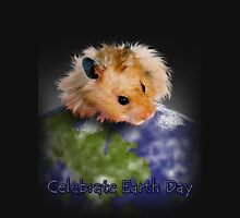Celebrate Earth Day Hamster Unisex T-Shirt