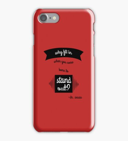 Fitting in is so overrated iPhone Case/Skin