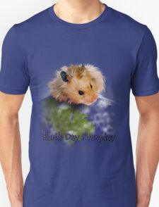 Earth Day Everyday Hamster Unisex T-Shirt