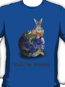 Earth Day Everyday Bunny T-Shirt