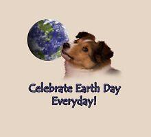 Celebrate Earth Day Everyday Sheltie Unisex T-Shirt