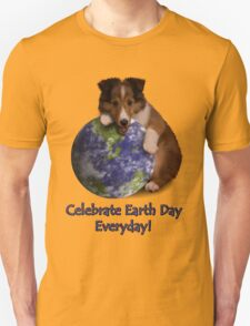 Celebrate Earth Day Everyday Sheltie T-Shirt