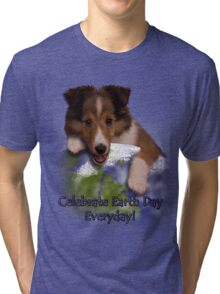 Celebrate Earth Day Everyday Sheltie Tri-blend T-Shirt