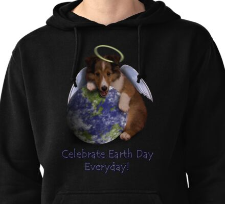 Celebrate Earth Day Everyday Angel Sheltie Pullover Hoodie