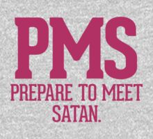 PMS - Prepare to Meet Satan by RexLambo