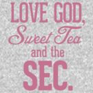 Love God, Sweet Tea and the SEC Pink by RexLambo