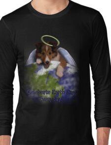 Celebrate Earth Day Everyday Angel Sheltie Long Sleeve T-Shirt