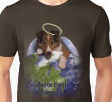 Celebrate Earth Day Everyday Angel Sheltie Unisex T-Shirt