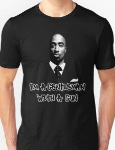 2Pac I'm a gentleman with a gun Unisex T-Shirt