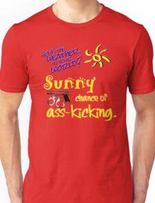 Sunny Chance of Ass-kicking Unisex T-Shirt