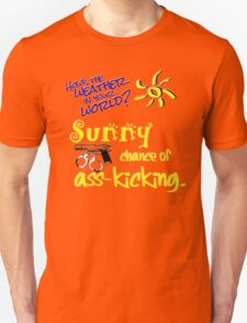 Sunny Chance of Ass-kicking T-Shirt