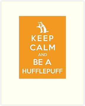 Keep Calm And Be A Hufflepuff by Royal Bros Art