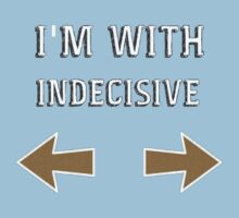 I'm with Indecisive by Everwind