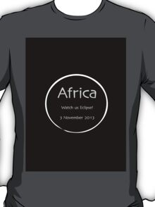 Africa - watch us eclipse T-Shirt