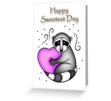 Happy Sweetest Day Raccoon Greeting Card
