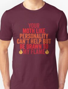 Drawn to my flame Unisex T-Shirt