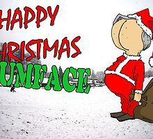 Happy Christmas Bumface by TheKingLobotomy