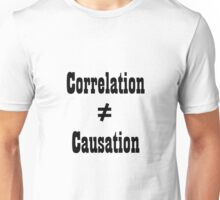Correlation doesn't equal cuasation Unisex T-Shirt