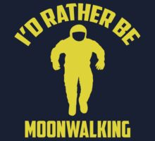 I'd Rather Be Moonwalking by BrightDesign