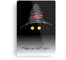 Maybe We Don't Exist - Final Fantasy IX (Vivi) Metal Print