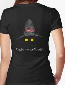 Maybe We Don't Exist - Final Fantasy IX (Vivi) Womens Fitted T-Shirt