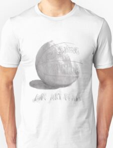 Basketball is an art form T-Shirt