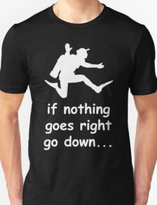If nothing goes right go down SCUBA DIVE WHITE T-Shirt