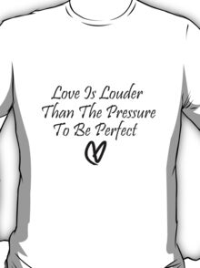 Love Is Louder T-Shirt