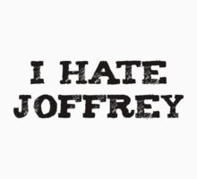 I Hate Joffrey by malapipa