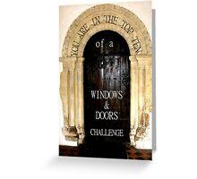 Window and door challenge Greeting Card