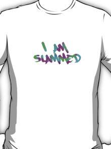 I am slammed T-Shirt