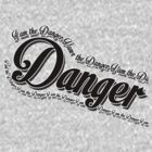 I am the Danger by GenialGrouty
