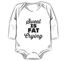 Sweat Is Fat Crying One Piece - Long Sleeve