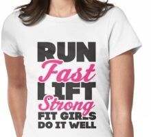 Run Fast Lift Strong Fit Girls Do It Well Womens Fitted T-Shirt
