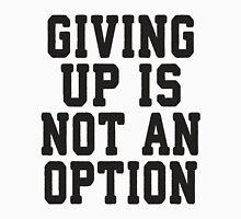 Giving Up Is Not An Option Men's Baseball ¾ T-Shirt
