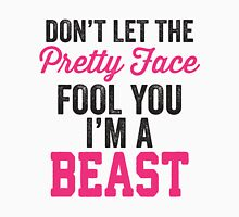 Don't Let The Pretty Face Fool You I'm A Beast (Pink) Womens Fitted T-Shirt
