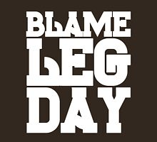 Blame Leg Day Womens Fitted T-Shirt